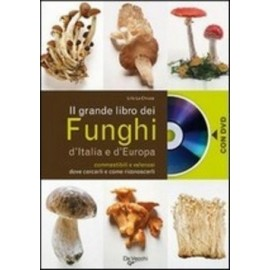 Il grande libro dei funghi  d'italia e d'europa