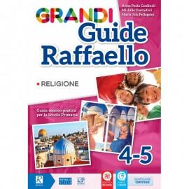 GRANDI GUIDE RAFFAELLO - RELIGIONE 4/5