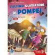 L'ultimo gladiatore di Pompei