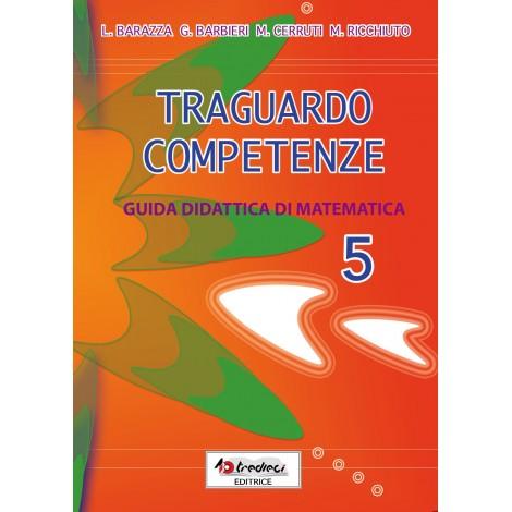TRAGUARDO COMPETENZE GUIDA DIDATTICA MATEMATICA CL.5