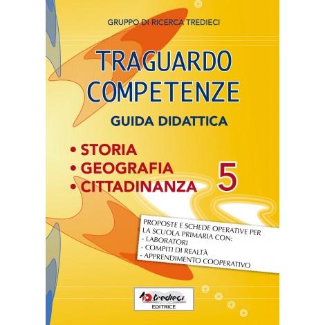 TRAGUARDO COMPETENZE GUIDA DIDATTICA STORIA E GEOGRAFIA CL.5