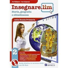 Insegnare Lim Storia, geografia e cittadinanza. Classe 2°. Guida didattica