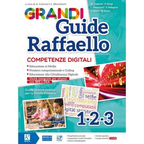 Grandi Guide Raffaello - Competenze digitali - Classi 1°-2°-3°