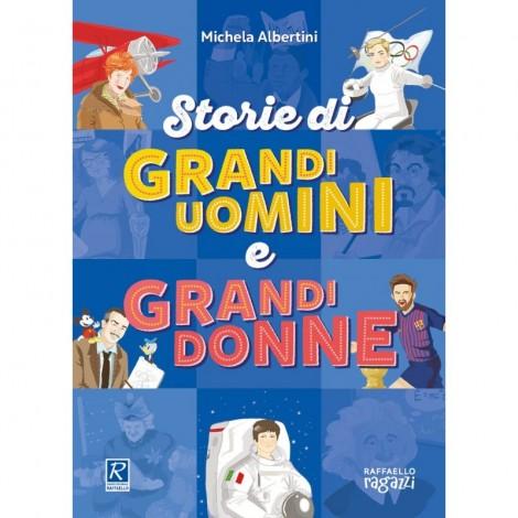 STORIE DI GRANDI UOMINI E GRANDI DONNE