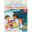 Il mio quaderno per l approfondimento competente storia e geografia cl.2