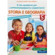 Il mio quaderno per l approfondimento competente storia e geografia cl.5