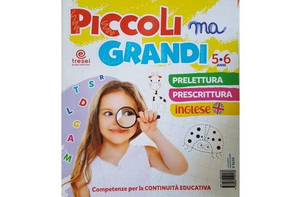 PICCOLI MA GRANDI 5/6 ANNI