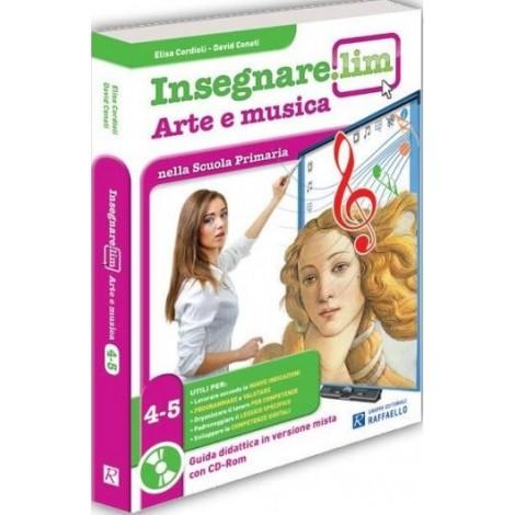 Insegnare. Lim Arte e musica Classi 4° e 5° - Guida didattica