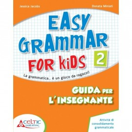 Easy Grammar for Kids. Level 2. Guida per il docente