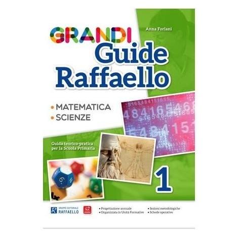 Grandi Guide Raffaello - Scientifica - Classe 1°