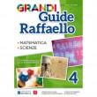 Grandi Guide Raffaello - Scientifica - Classe 4°