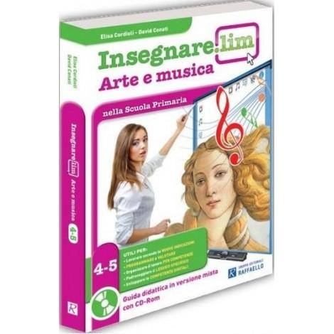 Insegnare.Lim Arte e musica Classi 4° e 5° - Guida didattica