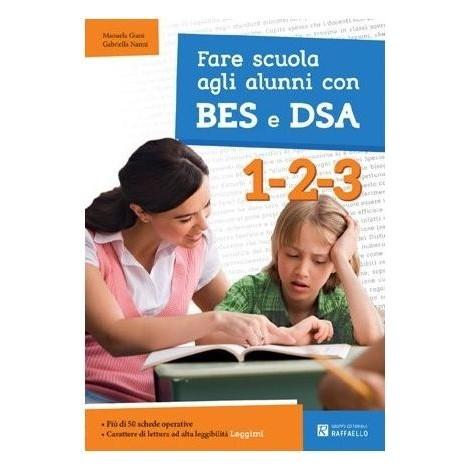 Fare scuola agli alunni con BES e DSA. Classi 1-2-3