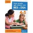 Fare scuola agli alunni con BES e DSA. Classi 4-5