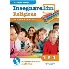 Insegnare.Lim Religione. Classi 1° 2° 3°. Guida didattica