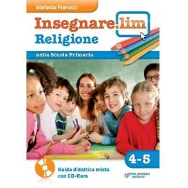 Insegnare.Lim Religione. Classi 4° 5°. Guida didattica