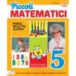 Piccoli matematici cl.5